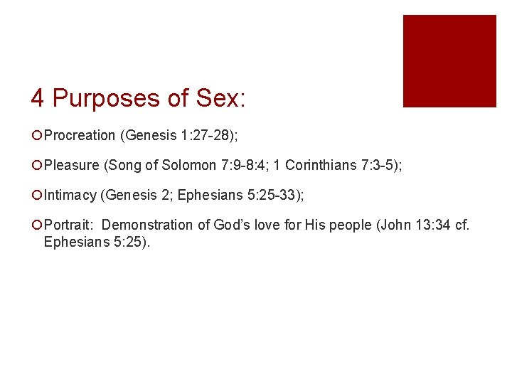 4 Purposes of Sex: ¡Procreation (Genesis 1: 27 -28); ¡Pleasure (Song of Solomon 7: