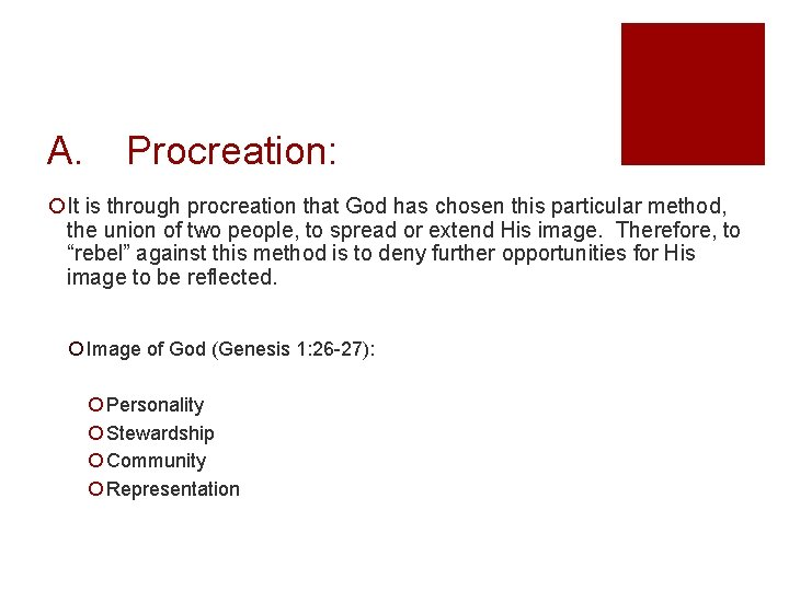 A. Procreation: ¡It is through procreation that God has chosen this particular method, the