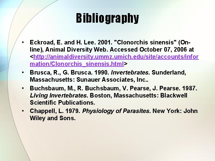 """Bibliography • Eckroad, E. and H. Lee. 2001. """"Clonorchis sinensis"""" (Online), Animal Diversity Web."""