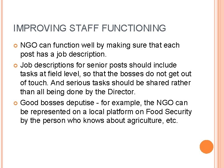 IMPROVING STAFF FUNCTIONING NGO can function well by making sure that each post has