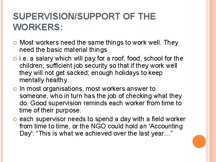 SUPERVISION/SUPPORT OF THE WORKERS: Most workers need the same things to work well. They