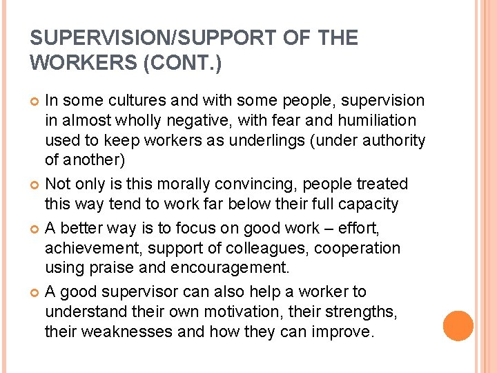 SUPERVISION/SUPPORT OF THE WORKERS (CONT. ) In some cultures and with some people, supervision