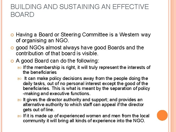 BUILDING AND SUSTAINING AN EFFECTIVE BOARD Having a Board or Steering Committee is a