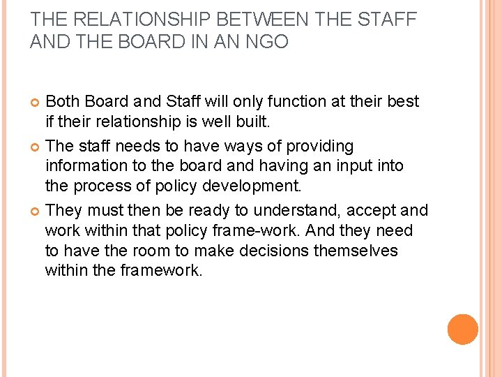 THE RELATIONSHIP BETWEEN THE STAFF AND THE BOARD IN AN NGO Both Board and