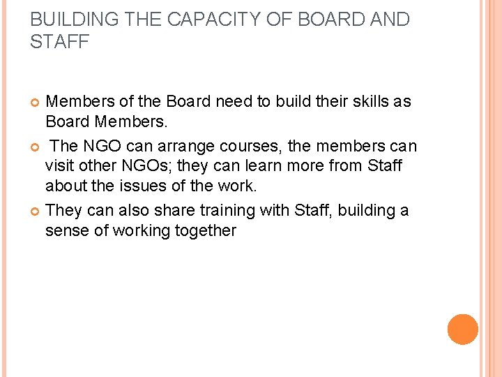 BUILDING THE CAPACITY OF BOARD AND STAFF Members of the Board need to build