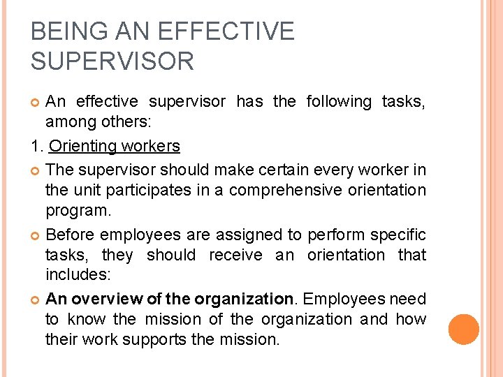 BEING AN EFFECTIVE SUPERVISOR An effective supervisor has the following tasks, among others: 1.