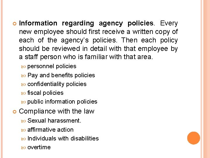 Information regarding agency policies. Every new employee should first receive a written copy