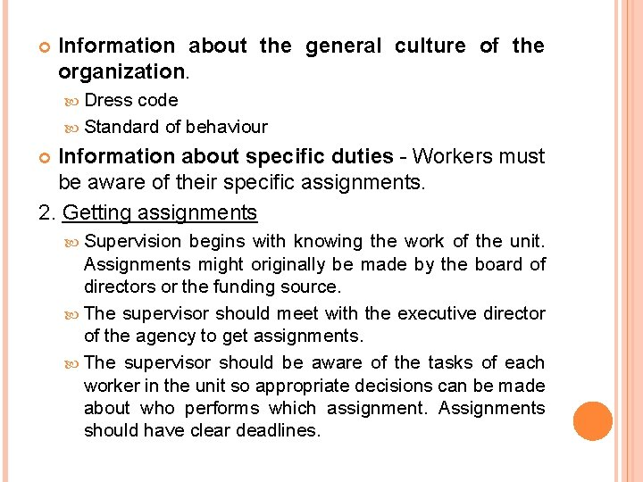 Information about the general culture of the organization. Dress code Standard of behaviour