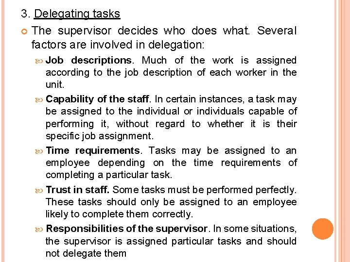3. Delegating tasks The supervisor decides who does what. Several factors are involved in