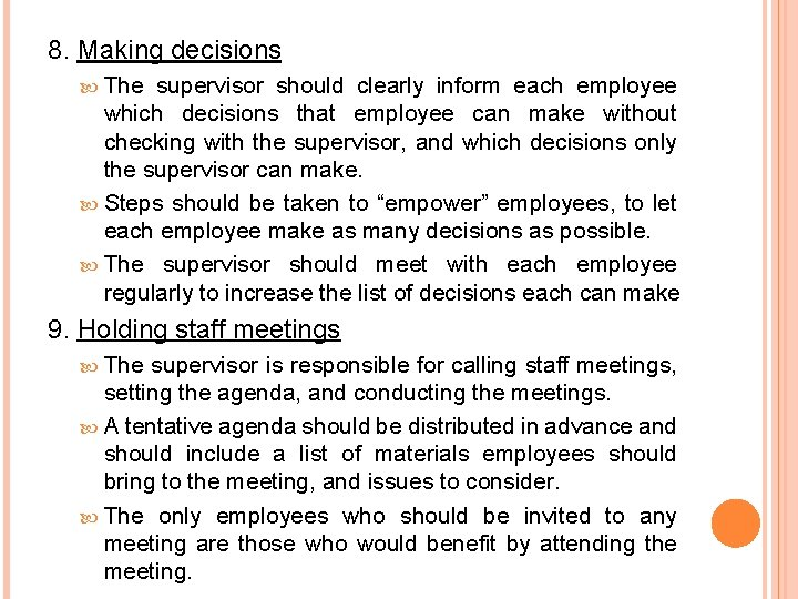 8. Making decisions The supervisor should clearly inform each employee which decisions that employee