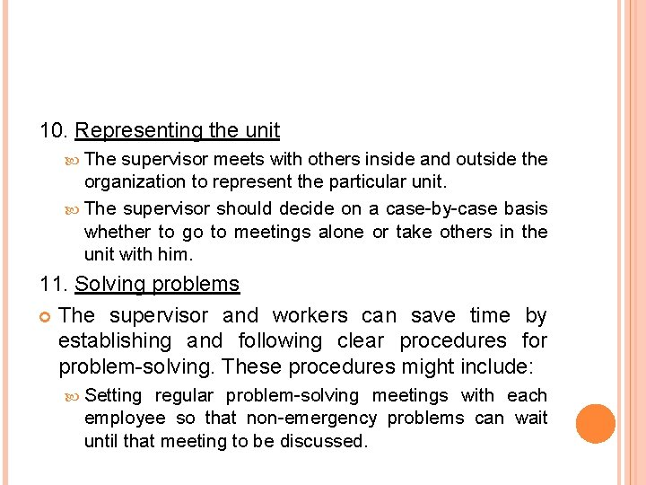 10. Representing the unit The supervisor meets with others inside and outside the organization