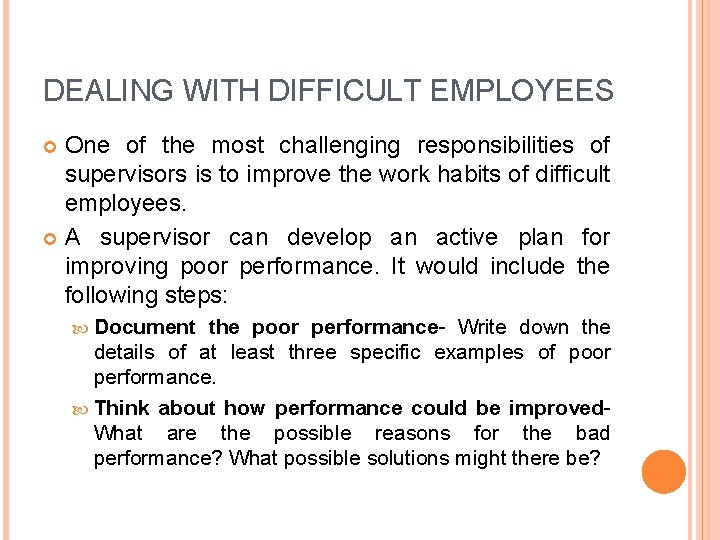 DEALING WITH DIFFICULT EMPLOYEES One of the most challenging responsibilities of supervisors is to