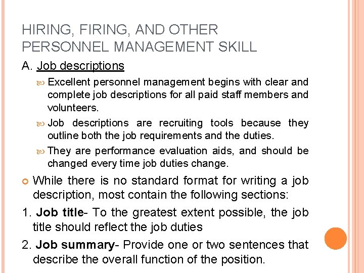 HIRING, FIRING, AND OTHER PERSONNEL MANAGEMENT SKILL A. Job descriptions Excellent personnel management begins