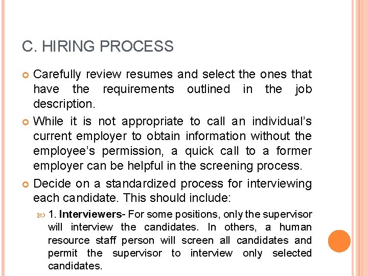 C. HIRING PROCESS Carefully review resumes and select the ones that have the requirements