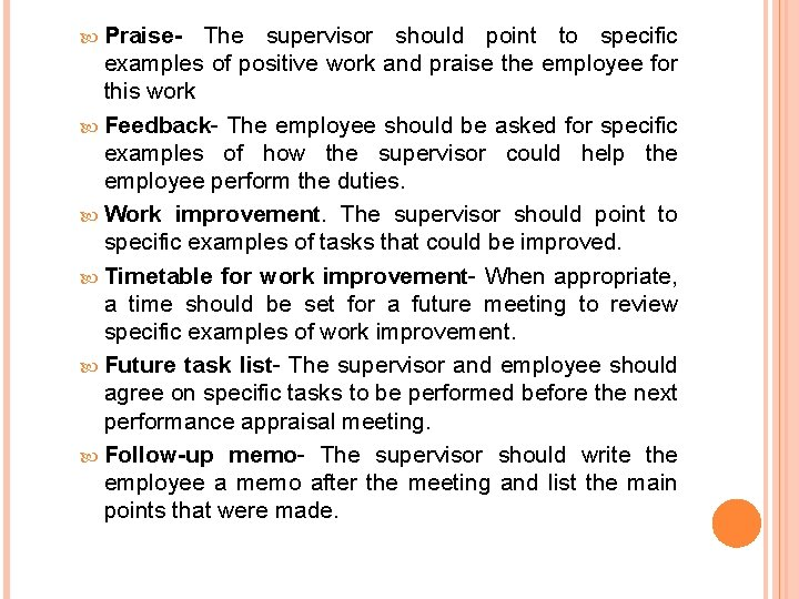 Praise- The supervisor should point to specific examples of positive work and praise