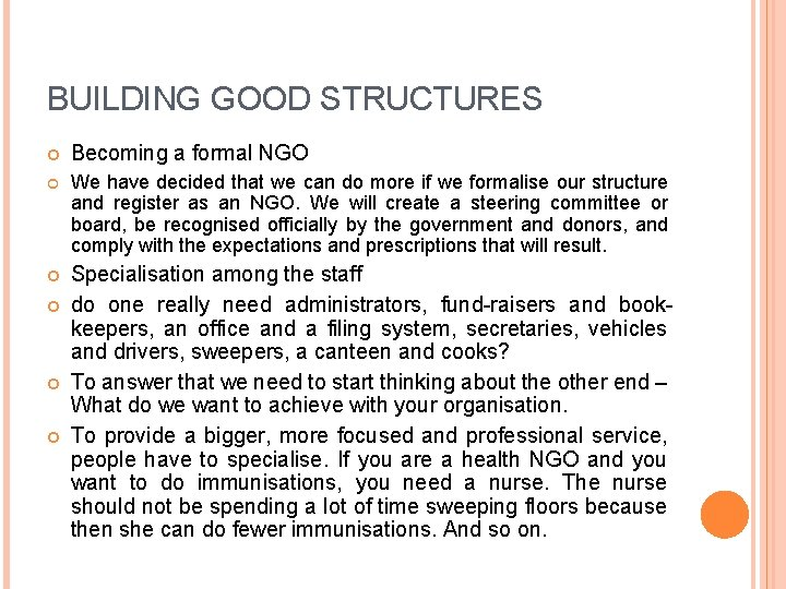 BUILDING GOOD STRUCTURES Becoming a formal NGO We have decided that we can do