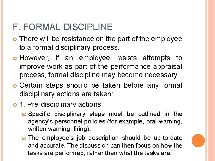 F. FORMAL DISCIPLINE There will be resistance on the part of the employee to