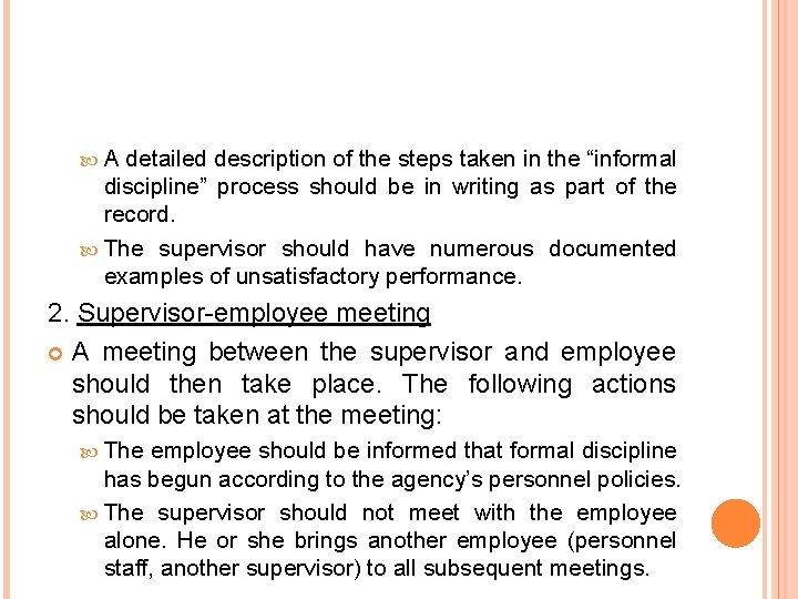 "A detailed description of the steps taken in the ""informal discipline"" process should"