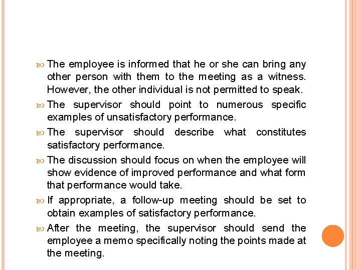 The employee is informed that he or she can bring any other person