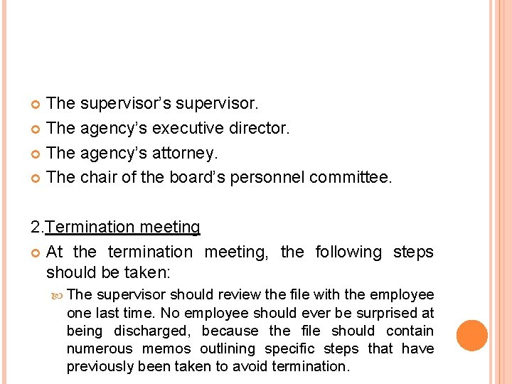 The supervisor's supervisor. The agency's executive director. The agency's attorney. The chair of the