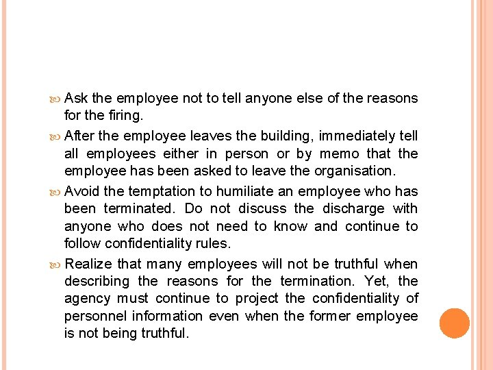 Ask the employee not to tell anyone else of the reasons for the