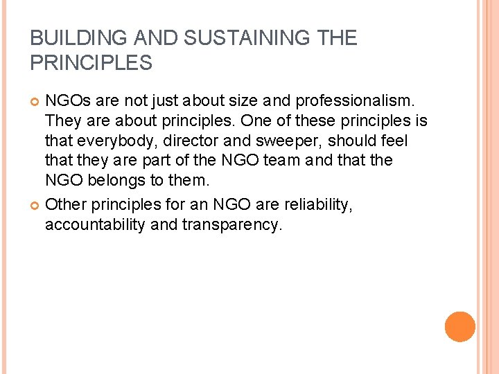 BUILDING AND SUSTAINING THE PRINCIPLES NGOs are not just about size and professionalism. They