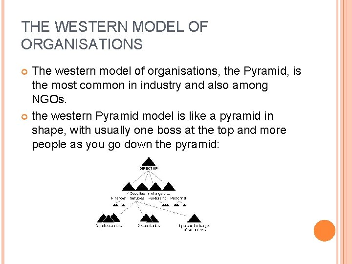 THE WESTERN MODEL OF ORGANISATIONS The western model of organisations, the Pyramid, is the