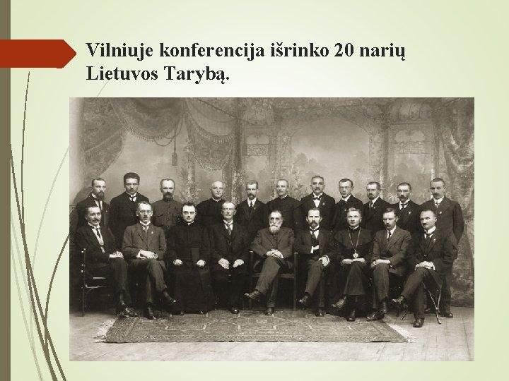 Vilniuje konferencija išrinko 20 narių Lietuvos Tarybą.