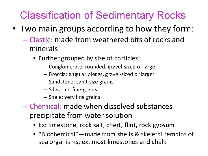 Classification of Sedimentary Rocks • Two main groups according to how they form: –