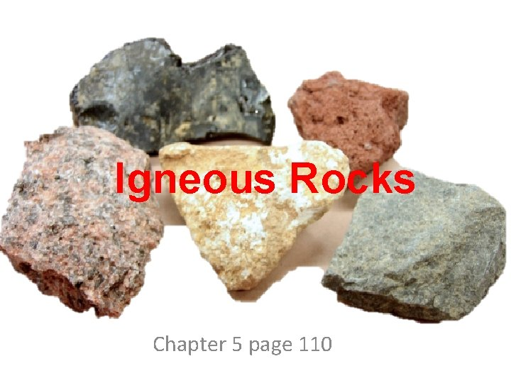 Igneous Rocks Chapter 5 page 110