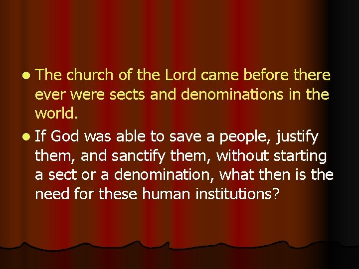 l The church of the Lord came before there ever were sects and denominations