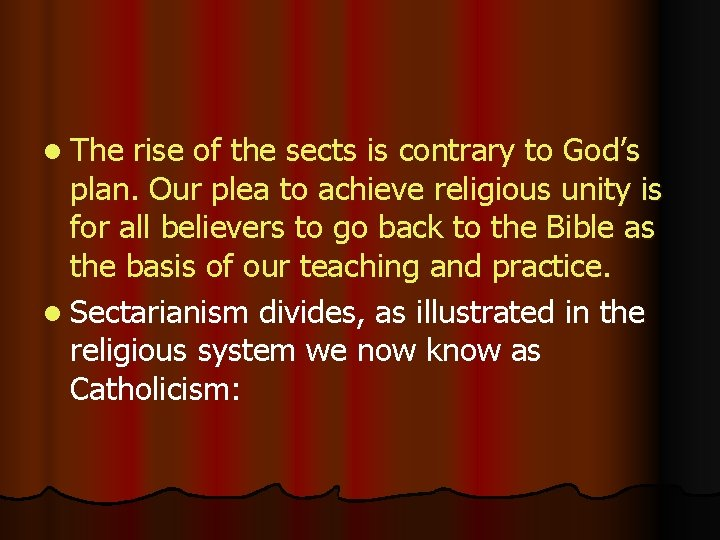 l The rise of the sects is contrary to God's plan. Our plea to