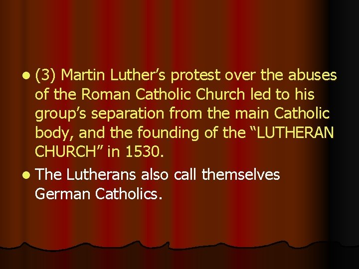 l (3) Martin Luther's protest over the abuses of the Roman Catholic Church led