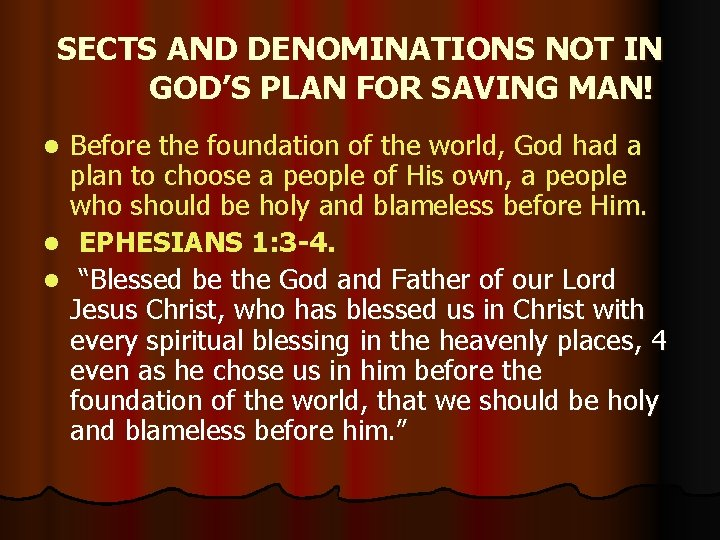 SECTS AND DENOMINATIONS NOT IN GOD'S PLAN FOR SAVING MAN! Before the foundation of