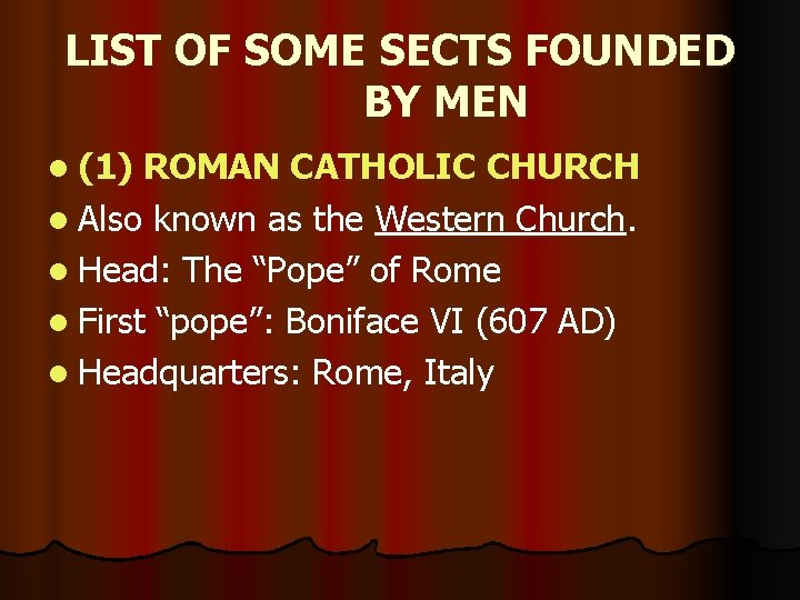 LIST OF SOME SECTS FOUNDED BY MEN l (1) ROMAN CATHOLIC CHURCH l Also