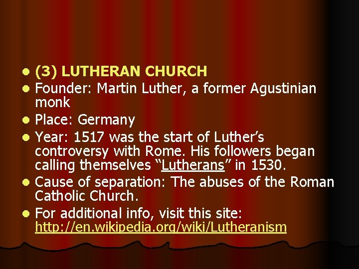 (3) LUTHERAN CHURCH Founder: Martin Luther, a former Agustinian monk l Place: Germany l