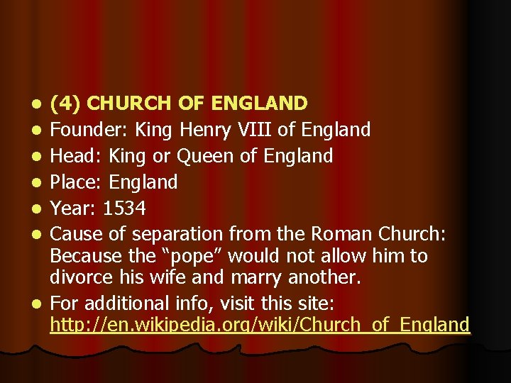 l l l l (4) CHURCH OF ENGLAND Founder: King Henry VIII of England
