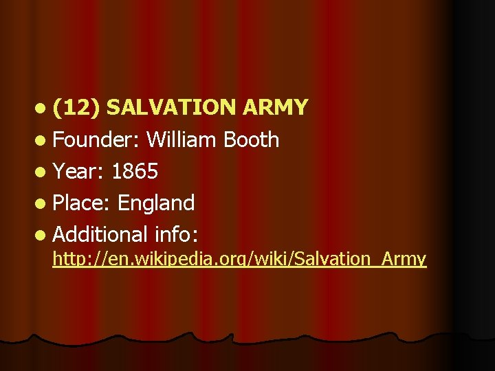 l (12) SALVATION ARMY l Founder: William Booth l Year: 1865 l Place: England