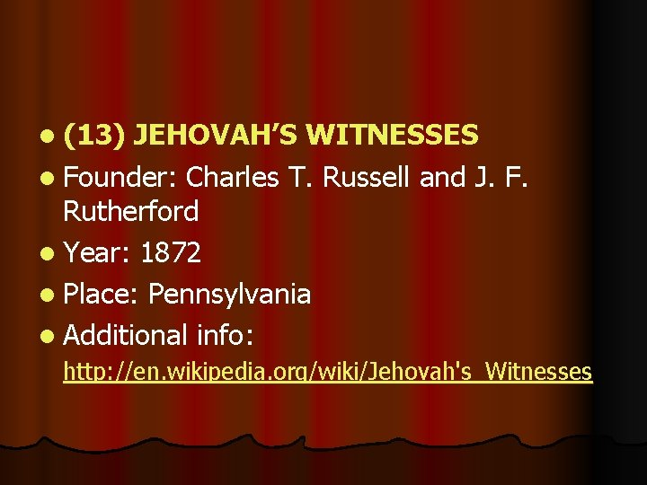 l (13) JEHOVAH'S WITNESSES l Founder: Charles T. Russell and J. F. Rutherford l