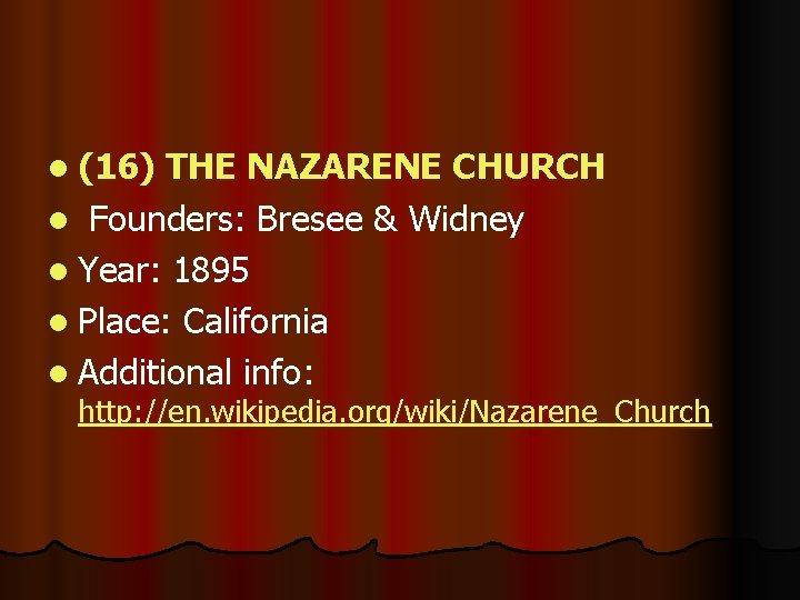 l (16) THE NAZARENE CHURCH l Founders: Bresee & Widney l Year: 1895 l