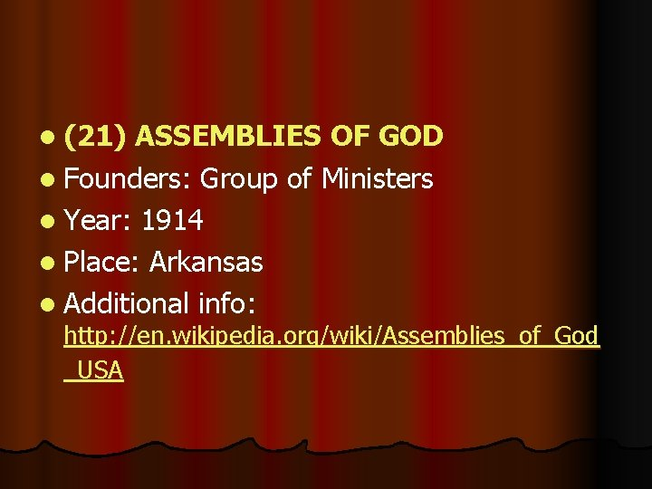 l (21) ASSEMBLIES OF GOD l Founders: Group of Ministers l Year: 1914 l