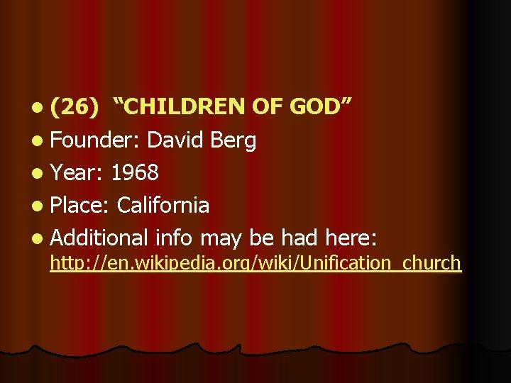 "l (26) ""CHILDREN OF GOD"" l Founder: David Berg l Year: 1968 l Place:"
