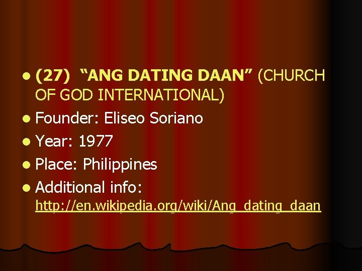 """l (27) """"ANG DATING DAAN"""" (CHURCH OF GOD INTERNATIONAL) l Founder: Eliseo Soriano l"""