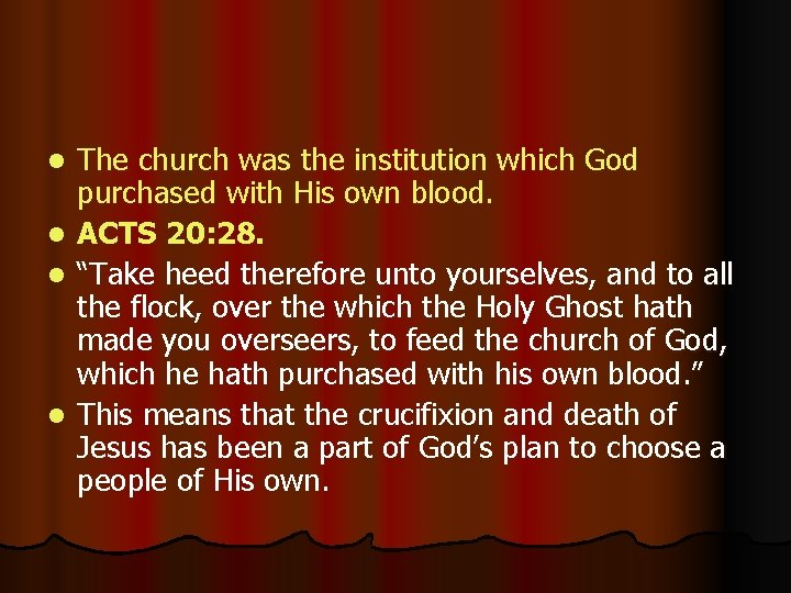 The church was the institution which God purchased with His own blood. l ACTS