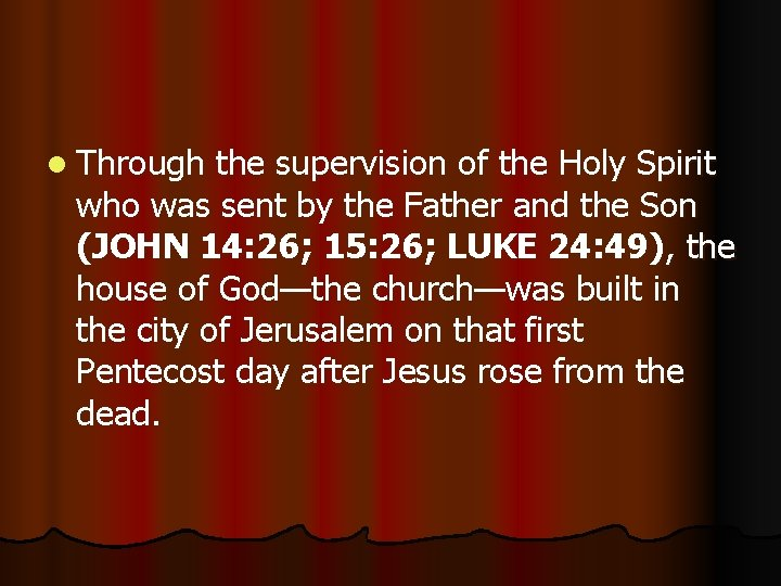 l Through the supervision of the Holy Spirit who was sent by the Father