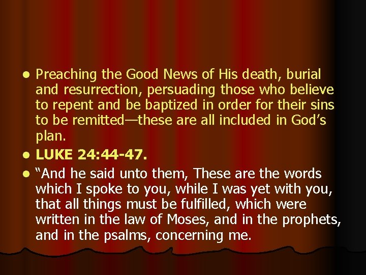 Preaching the Good News of His death, burial and resurrection, persuading those who believe