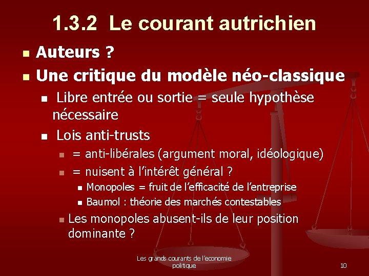 1. 3. 2 Le courant autrichien n n Auteurs ? Une critique du modèle