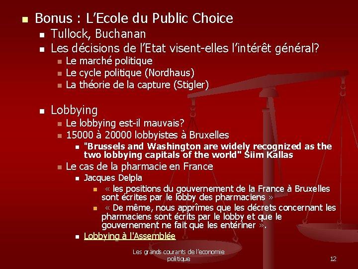 n Bonus : L'Ecole du Public Choice n n Tullock, Buchanan Les décisions de