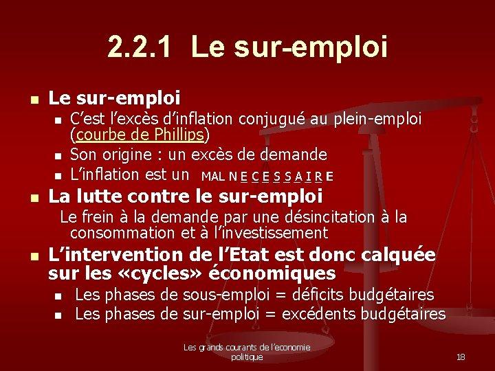 2. 2. 1 Le sur-emploi n n n n C'est l'excès d'inflation conjugué au