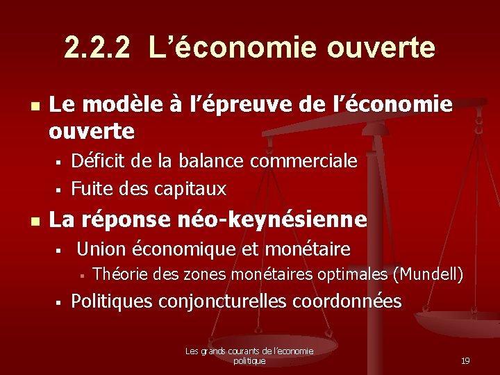 2. 2. 2 L'économie ouverte n Le modèle à l'épreuve de l'économie ouverte §